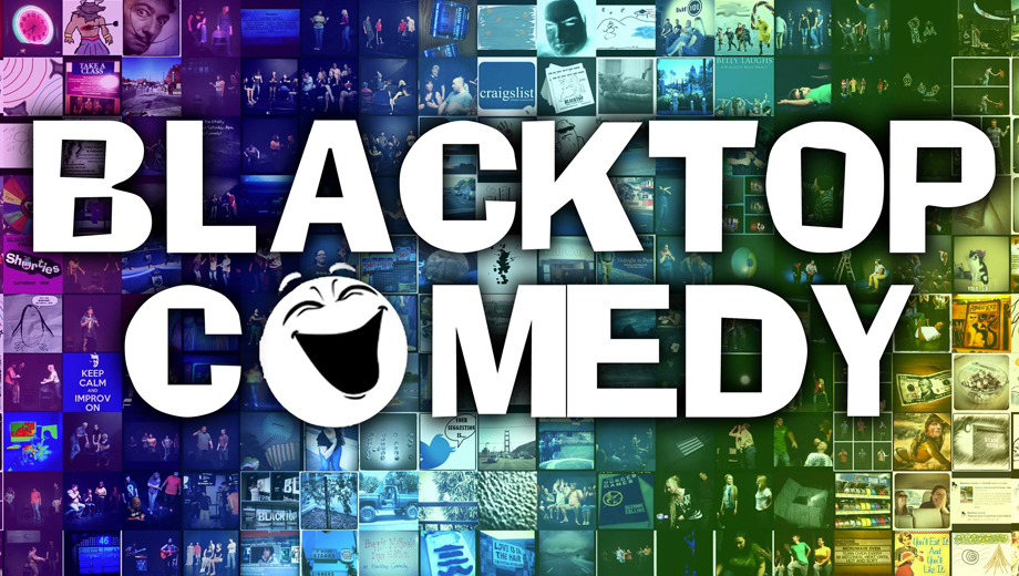 Improv Laughs Abound at Blacktop Comedy COMP - $5.00 ($10 value)