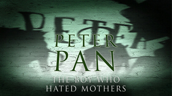 Peter pan hates mothers