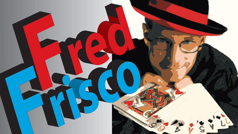 Frisco Fred's Comedy Magic Show With Juggling & Crazy Stunts $14.00 - $20.00 ($28 value)