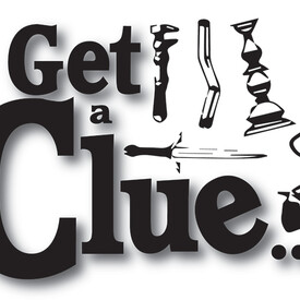 Get a Clue ... or Die?