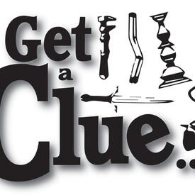 Get a Clue ... or Die?