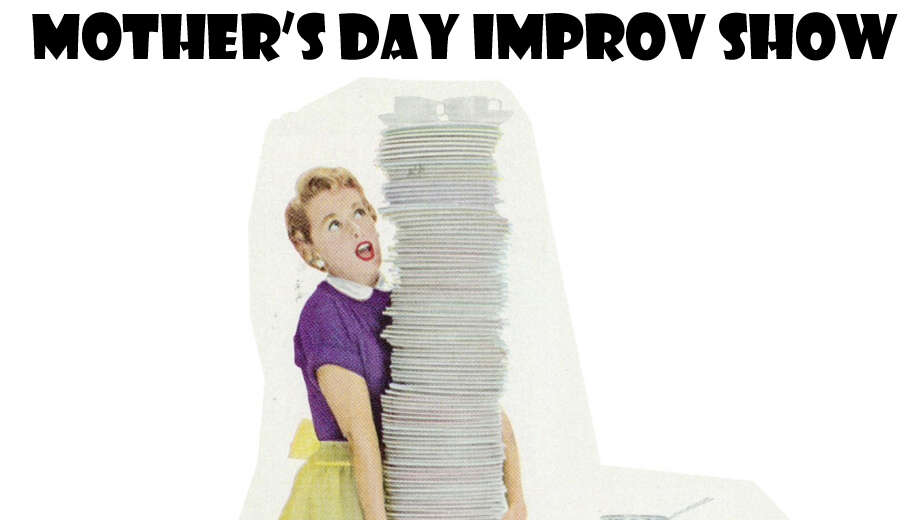 1398621385 mothers day improv 920