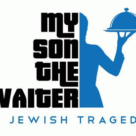 My Son the Waiter: A Jewish Tragedy