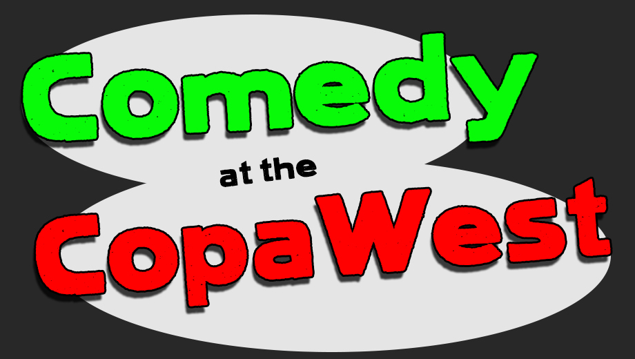 Big Stand-Up Comedy in an Intimate Setting at Tuscany Ristorante's CopaWest $15.00 ($30 value)