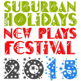 "Suburban Holidays IV"": New Play Festival"