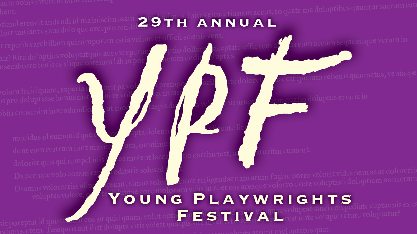 Plays by Chicago's Best Teen Writers at the 29th Young Playwrights Festival COMP - $15.00 ($30 value)