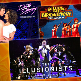 "3-Show Package for $99: ""Bullets Over Broadway"", ""Dirty Dancing"" and ""The Illusionists"