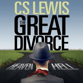 "C.S. Lewis' ""The Great Divorce"