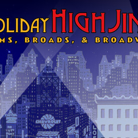 Holiday High Jinx: Bums, Broads & Broadway