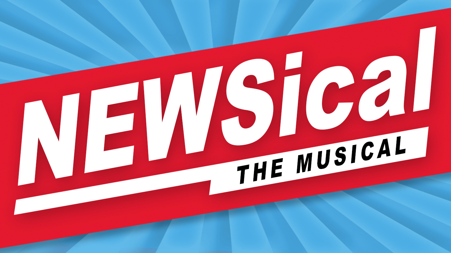 """NEWSical the Musical"": Current Events Musical Comedy"