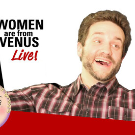 "Men Are From Mars, Women Are From Venus"" Live!"