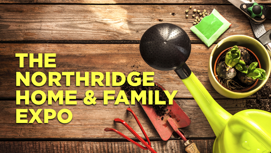 The Northridge Home & Family Expo: Get Garden and Home Improvement Tips COMP ($5 value)
