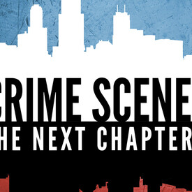 Crime Scene: The Next Chapter
