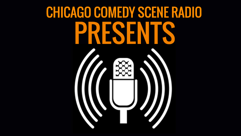 Chicago Comedy Scene Radio Presents Live Stand-Up Comedy $6.00 ($10 value)