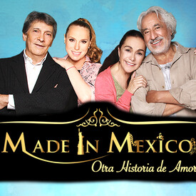 Made In Mexico: Otra Historia de Amor
