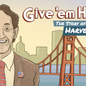 Give 'em Hope, The Story of Harvey Milk