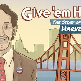 Give 'em Hope, The Story of Harvey Milk