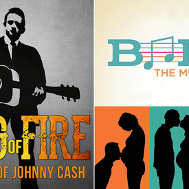 "Ring of Fire: The Music of Johnny Cash"" and ""Baby: The Musical"