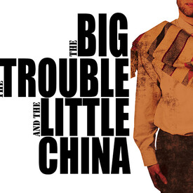 The Big, the Trouble and the Little China