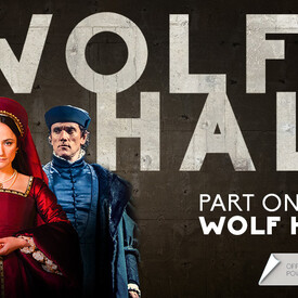 Wolf Hall: Part One