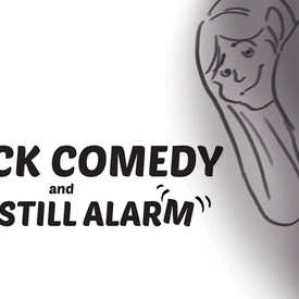 The Still Alarm/ Black Comedy