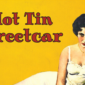 "Hot Tin Streetcar"": Tennessee Williams Improvised"