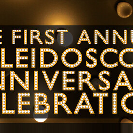 Kaleidoscope One Year Anniversary Celebration