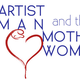 The Artist Man and the Mother Woman