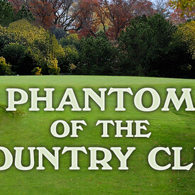 Phantom of the Country Club