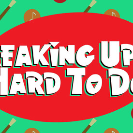 "Breaking Up Is Hard To Do"", the Musical"