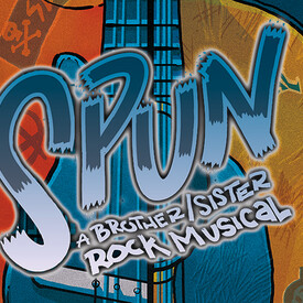 Spun: A Brother/Sister Rock Musical