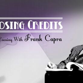 Closing Credits: An Evening With Frank Capra