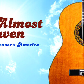 Almost Heaven: John Denver's America