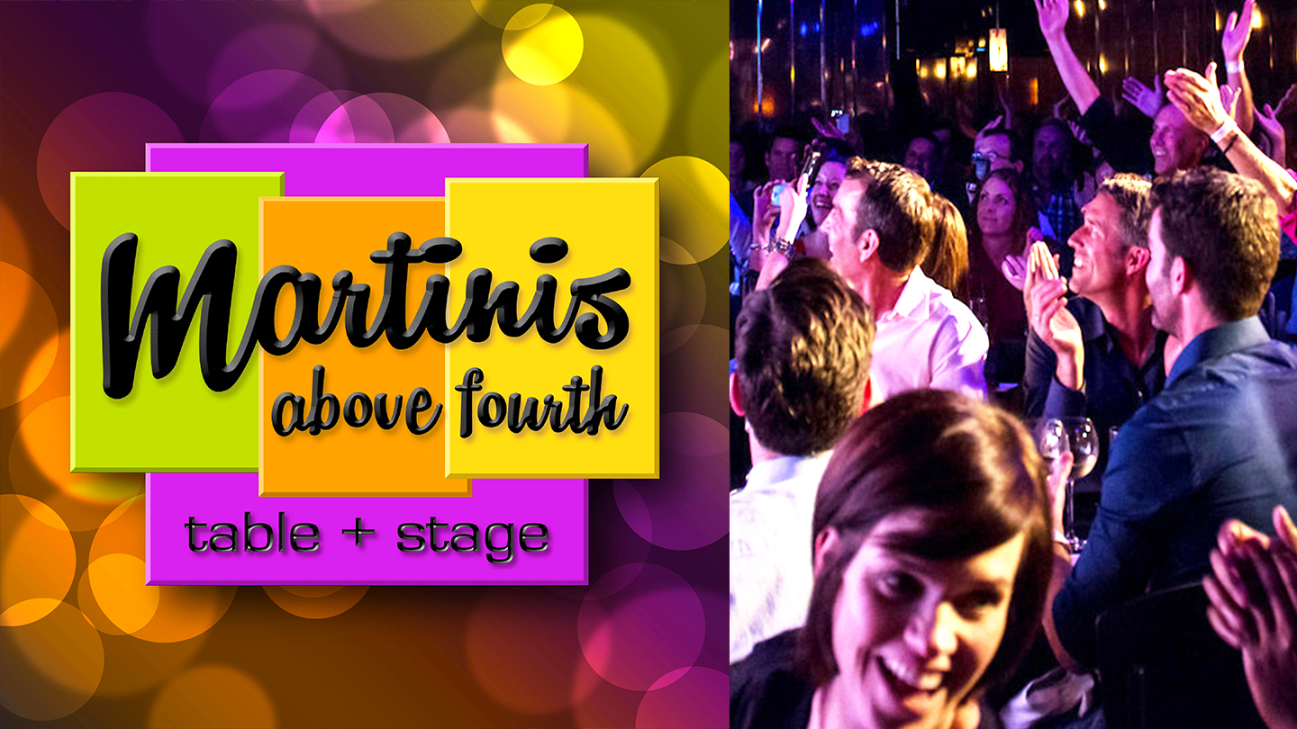 Martinis Above Fourth | Table + Stage | San Diego, CA | Martinis Above Fourth | Table + Stage | December 12, 2017