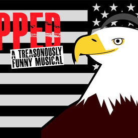 TAPPED: A Treasonously Funny Musical