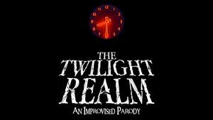 Twilight Realm: An Improvised Twilight Zone Parody