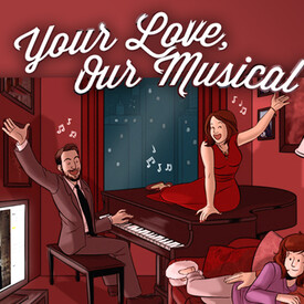 Your Love, Our Musical