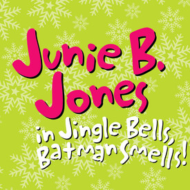 Junie B. Jones in Jingle Bells, Batman Smells