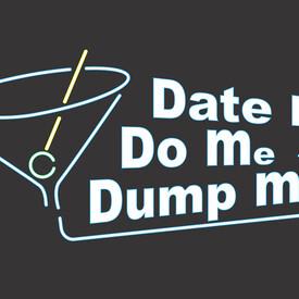 Date Me, Do Me, Dump Me