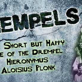 Drempels: The Short but Happy Life of the Drempel Hieronymus Aloisius Plonk