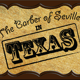 The Barber of Seville in Texas