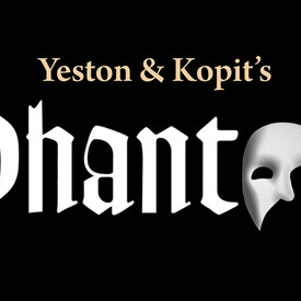 "Yeston and Kopit's ""Phantom"