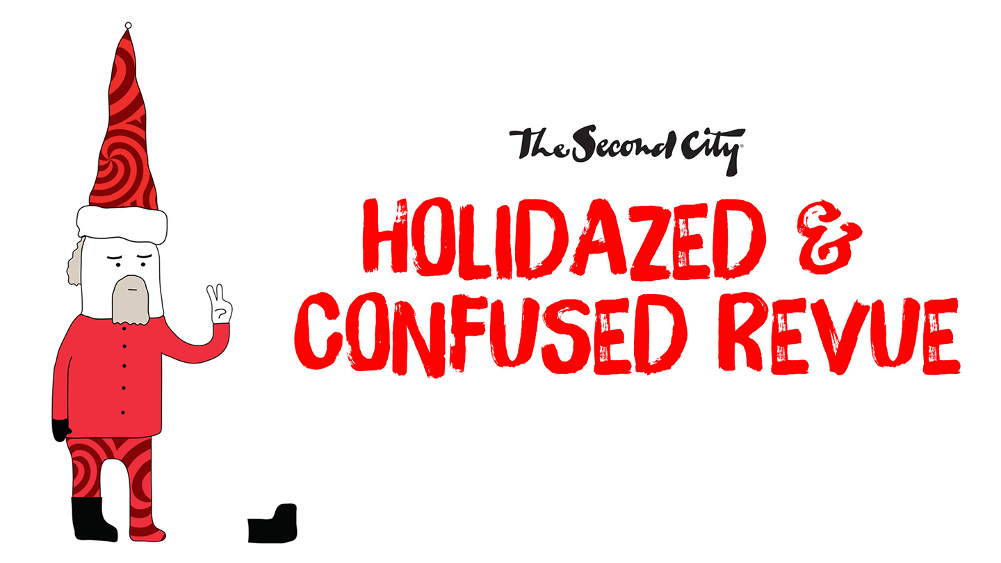 The Second City's Holiday-Themed Improv Comedy Show $18.00 ($30 value)