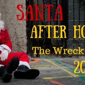 Santa After Hours 2015: The Wreck-oning