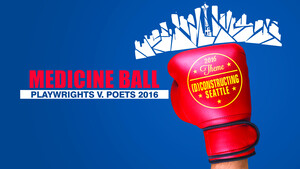Medicine Ball: Playwrights vs. Poets