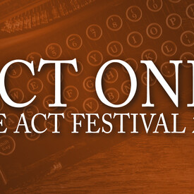 "Act One: One Act Festival"" 2016"