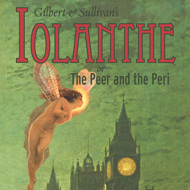 "Gilbert and Sullivan's ""Iolanthe"
