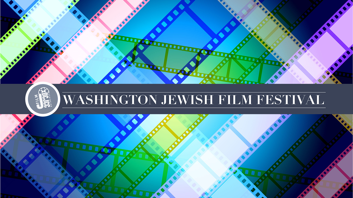 Washington Jewish Film Festival Brings Culture to the Screen COMP - $7.00 ($13 value)