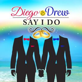Diego & Drew Say I Do