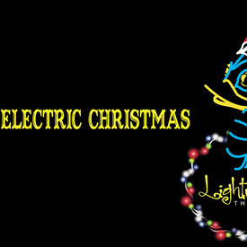 "Lightwire Theater: ""A Very Electric Christmas"